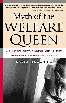 Myth of the Welfare Queen - Zucchino, David