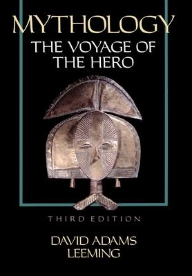 Mythology: The Voyage of the Hero - Leeming, David Adams