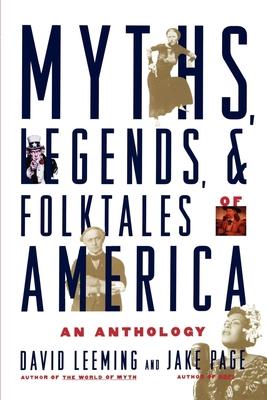 Myths, Legends, and Folktales of America: An Anthology - Leeming, David
