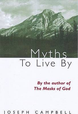 Myths to Live by - Campbell, Joseph
