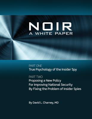 N O I R: A White Paper - Charney MD, David L