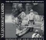 Na Leo Hawaii Kaniko: The Master Chanters of Hawaii