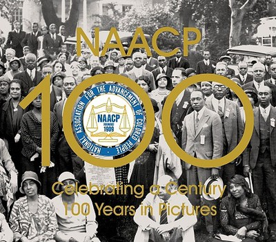 NAACP: Celebrating a Century 100 Years in Pictures - N A A C P (Compiled by)