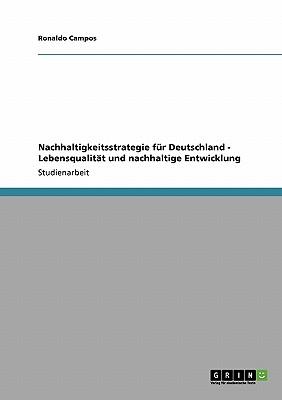 Nachhaltigkeitsstrategie Fur Deutschland - Lebensqualitat Und Nachhaltige Entwicklung - Campos, Ronaldo