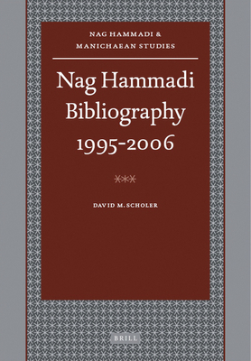 Nag Hammadi Bibliography 1995-2006 - Scholer, David, and Wood, Susan