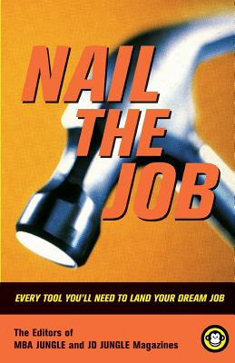 Nail the Job: Every Tool You'll Need to Land Your Dream Job - Mba Jungle