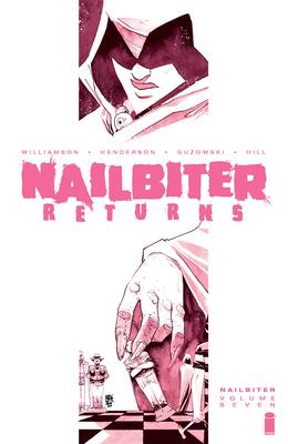 Nailbiter Volume 7: Nailbiter Returns - Williamson, Joshua, and Henderson, Mike, and Guzowski, Adam