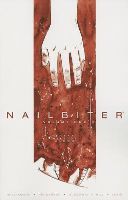 Nailbiter, Volume One: There Will Be Blood - Williamson, Joshua, and Henderson, Mike, and Guzowski, Adam