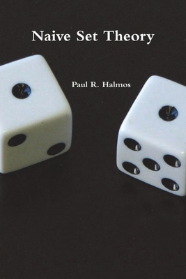 Naive Set Theory - Halmos, Paul R