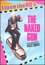 Naked Gun: From the Files of Police Squad [I Love the 80's Edition] [Bonus CD]