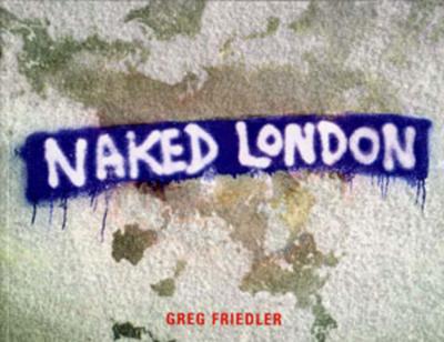 Naked New York: Greg Friedler: 9780393316469: Amazon.com