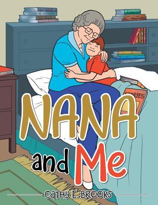 Nana and Me - Brooks, Cathy E