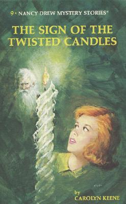 Nancy Drew 09: The Sign of the Twisted Candles - Keene, Carolyn