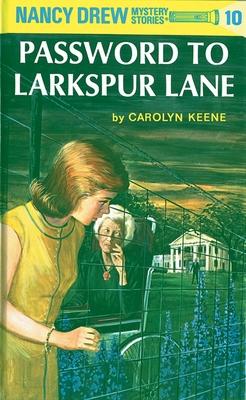 Nancy Drew 10: Password to Larkspur Lane - Keene, Carolyn