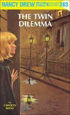 Nancy Drew 63: The Twin Dilemma - Keene, Carolyn