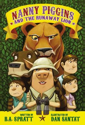 Nanny Piggins and the Runaway Lion - Spratt, R A, and Santat, Dan
