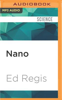 Nano: The Science of Nanotechnolgoy - Regis, Ed, and Sluyter, Dean (Read by)