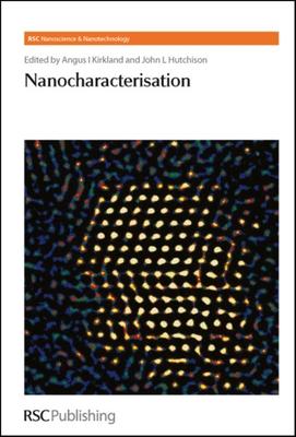 Nanocharacterisation - Smith, David J (Contributions by), and Pennycook, S J (Contributions by), and Castell, Martin (Contributions by)