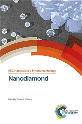 Nanodiamond - Williams, Oliver A. (Editor), and O'Brien, Paul (Series edited by), and Barnard, Amanda (Contributions by)