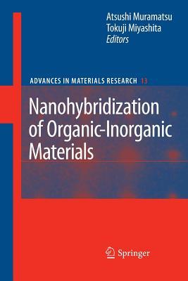 Nanohybridization of Organic-Inorganic Materials - Muramatsu, Atsushi (Editor), and Miyashita, Tokuji (Editor)