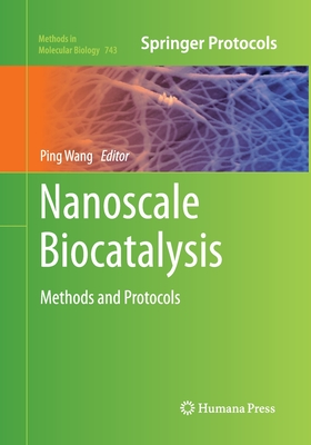 Nanoscale Biocatalysis: Methods and Protocols - Wang, Ping (Editor)