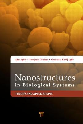 Nanostructures in Biological Systems: Theory and Applications - Drobne, Damjana