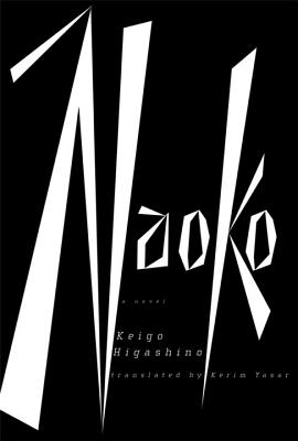 Naoko - Higashino, Keigo, and Yasar, Kerim (Translated by)