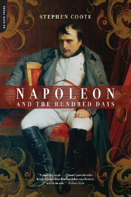 Napoleon and the Hundred Days - Coote, Stephen