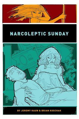 Narcoleptic Sunday - Haun, Jeremy