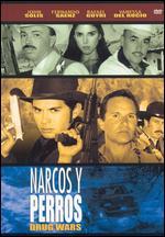 Narcos y Perros - Fernando Durán