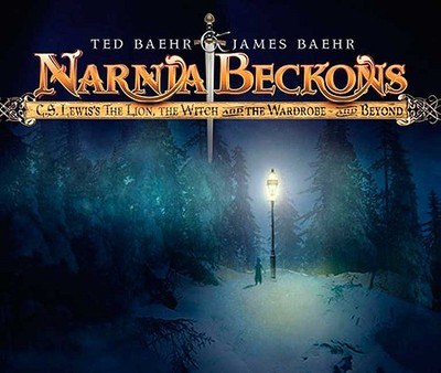 Narnia Beckons: C. S. Lewis's the Lion, the Witch, and the Wardrobe - And Beyond - Baehr, Theodore, and Bahr, James