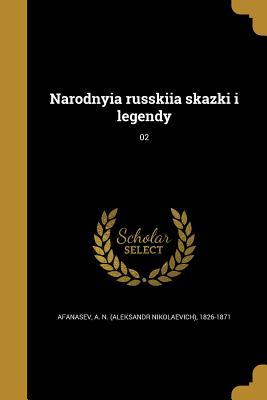 Narodnyia Russkiia Skazki I Legendy; 02 - Afanasev, A N (Aleksandr Nikolaevich) (Creator)