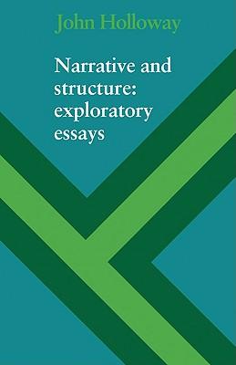 Narrative and Structure: Exploratory Essays - Holloway, John, and John, Holloway