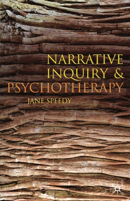 Narrative Inquiry and Psychotherapy - Speedy, Jane