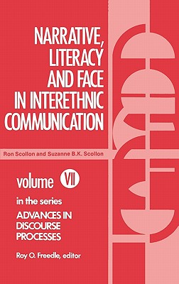 Narrative, Literacy and Face in Interethnic Communication - Scollon, Ronald, and Scollon, Suzanne B K