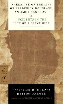 Narrative of the Life of Frederick Douglass, an American Slave & Incidents in the Life of a Slave Girl - Douglass, Frederick, and Jacobs, Harriet Ann, and Appiah, Kwame Anthony (Introduction by)