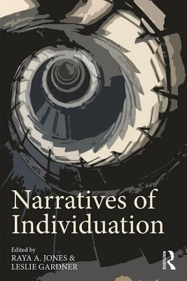 Narratives of Individuation - Jones, Raya A. (Editor), and Gardner, Leslie (Editor)