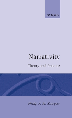 Narrativity: Theory and Practice - Sturgess, Philip J M