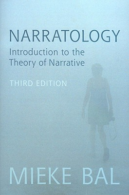 Narratology: Introduction to the Theory of Narrative - Bal, Mieke