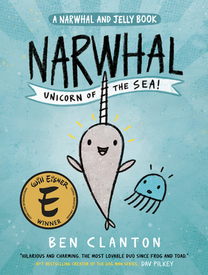 Narwhal: Unicorn of the Sea (a Narwhal and Jelly Book #1) - Clanton, Ben