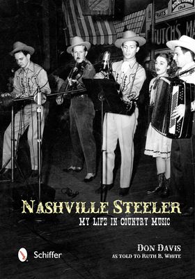 Nashville Steeler: My Life in Country Music - Davis, Don