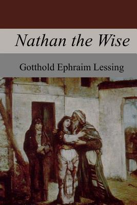Nathan the Wise - Lessing, Gotthold Ephraim, and Taylor, William (Translated by)