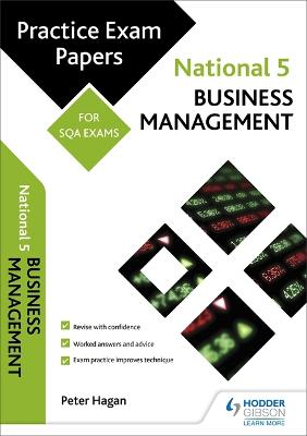 National 5 Business Management: Practice Papers for SQA Exams - Hagan, Peter