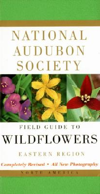 National Audubon Society Field Guide to North American Wildflowers: Eastern Region - Thieret, John W, and Niering, William A, and Olmstead, Nancy C