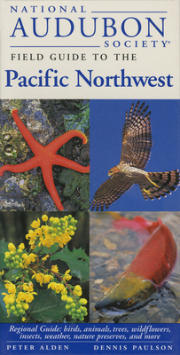 National Audubon Society Regional Guide to the Pacific Northwest - Alden, Peter, and National Audubon Society