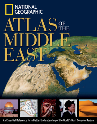 National Geographic Atlas of the Middle East - Mehler, Carl, and National Geographic