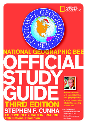 National Geographic Bee Official Study Guide - Cunha, Stephen F