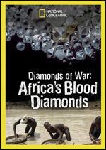National Geographic: Diamonds of War - Africa's Blood Diamonds