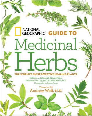 National Geographic Guide to Medicinal Herbs - Kiefer, David, and Johnson, Rebecca, and Foster, Steven