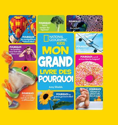 National Geographic Kids: Mon Grand Livre Des Pourquoi - Shields, Amy